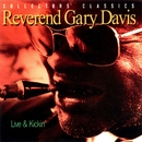 Live and Kickin'/Reverend Gary Davis