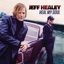 Heal My Soul/Jeff Healey
