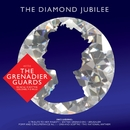 The Diamond Jubilee/The Band Of The Grenadier Guards