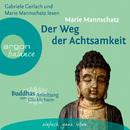 Der Weg der Achtsamkeit (Gekürzte Fassung)/Marie Mannschatz