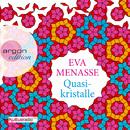 Quasikristalle (Gekürzte Fassung)/Eva Menasse