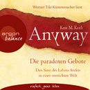 Anyway - Die paradoxen Gebote (Gekürzte Fassung)/Kent M. Keith