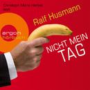 Nicht mein Tag (Gekürzte Fassung)/Ralf Husmann