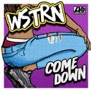 Come Down/WSTRN