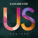 Us (Remixes Pt. 2)/Kaskade & CID