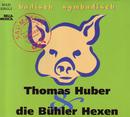 Badisch Symbadisch/Thomas Huber & die Bühler Hexen
