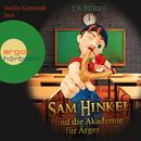 Sam Hinkel und die Akademie für Ärger (Gekürzte Fassung)/T.R. Burns