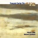All' Alba (with Uri Caine, Pierre Côté & Michel Lambert)/Francois Carrier Trio