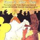 Musik zum 5-Uhr-Tee/Orchester Walter Friedrich Ruff
