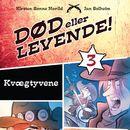 Død eller levende!, bind 3: Kvaegtyvene (uforkortet)/Kirsten Sonne Harild