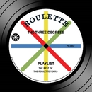 Playlist: The Best Of The Roulette Years/The Three Degrees