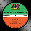 Playlist: The Best Of The Atlantic Years/Daryl Hall & John Oates