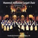 A Capella Plus - Jubilation VIII/Montreal Jubilation Gospel Choir