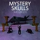 Believe/Mystery Skulls