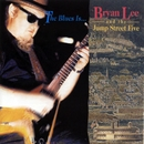 The Blues Is.../Bryan Lee