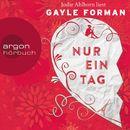 Nur ein Tag (Gekürzte Lesung)/Gayle Forman