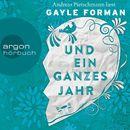 Und ein ganzes Jahr (Gekürzte Lesung)/Gayle Forman