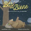 Bär und Biene: Kleine Geschichten über die weite Welt (Ungekürzte Lesung)/Stijn Moekaars