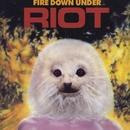 Fire Down Under/RIOT