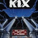 Blow My Fuse/Kix
