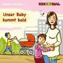 Unser Baby kommt bald (Wissen Hörspiel)/Lorenz Hoffmann