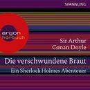Die verschwundene Braut - Ein Sherlock Holmes Abenteuer (Ungekürzte Lesung)/Arthur Conan Doyle