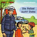 Die Polizei sucht Diebe (Wissen Hörspiel)/Lorenz Hoffmann