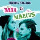 Mia & Marcus - Sommerfugleserien (uforkortet)/Thomas Halling