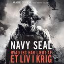 Navy Seal - hvad jeg har laert af et liv i krig (uforkortet)/Mark Owen, Kevin Maurer