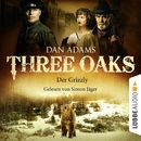 Three Oaks, Folge 02: Der Grizzly/Dan Adams