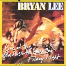 Live at the Old Absinthe House Bar ...Friday Night/Bryan Lee