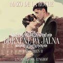 Jalna-serien, bind 11: Børnene på Jalna (uforkortet)/Mazo de la Roche