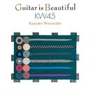ギター・イズ・ビューティフル KW45/渡辺香津美