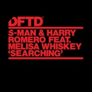 Searching (feat. Melisa Whiskey)/S-Man & Harry Romero