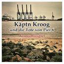 Folge 1: Käptn Kroog und die Tote von Pier 6/Käptn Kroog