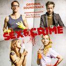 Sex & Crime (Original Motion Picture Soundtrack)/Gary Marlowe / Daniel Hoffknecht