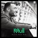 Altid Med Mig/Mull