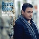 Hoje é Assim, Amanhã Não Sei/Ricardo Ribeiro
