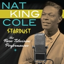 "Stardust - The Rare Television Performances (Live)/Nat """"King"""" Cole"