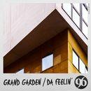 Da Feelin'/Grand Garden