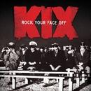 Rock Your Face Off/Kix