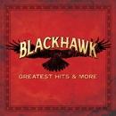 Greatest Hits & More/BlackHawk