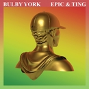 Epic & Ting/Bulby York