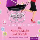 Die Mütter-Mafia und Friends - Das Imperium schlägt zurück/Kerstin Gier