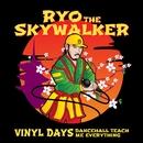 Vinyl Days (Dancehall Teach Me Everything)/Ryo The Skywalker