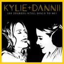 100 Degrees (Still Disco to Me) [with Dannii Minogue]/Kylie Minogue