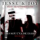 No Soy Una De Esas (feat. Alejandro Sanz) [Sky Remix]/Jesse & Joy