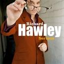 Serious/Richard Hawley