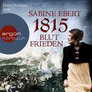 1815 - Blutfrieden (Ungekürzte Lesung)/Sabine Ebert