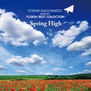 角松敏生プレゼンツ FUSION BEST COLLECTION~SPRING HIGH/Various Artists